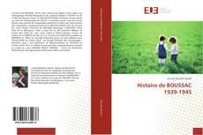 Bookcover of Histoire de BOUSSAC 1939-1945