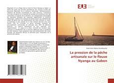 Buchcover von La pression de la pêche artisanale sur le fleuve Nyanga au Gabon