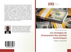Bookcover of Les stratégies de financement des activités économiques