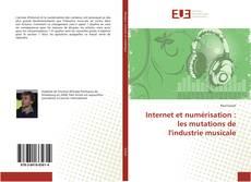 Couverture de Internet et numérisation : les mutations de l'industrie musicale