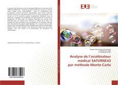 Bookcover of Analyse de l'accélérateur médical SATURNE43 par méthode Monte Carlo