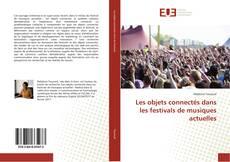 Bookcover of Les objets connectés dans les festivals de musiques actuelles