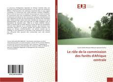 Le rôle de la commission des forêts d'Afrique centrale kitap kapağı
