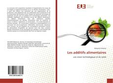 Bookcover of Les additifs alimentaires