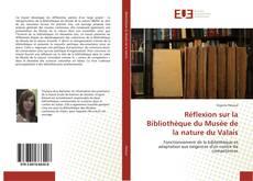Borítókép a  Réflexion sur la Bibliothèque du Musée de la nature du Valais - hoz
