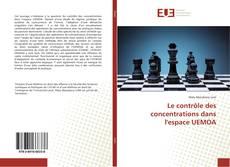 Обложка Le contrôle des concentrations dans l'espace UEMOA