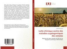 Bookcover of Lutte chimique contre des maladies cryptogamiques des céréales