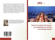 """Bookcover of Penser la notion de """"peau"""" un architecture comme une façade media"""