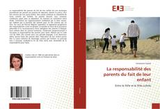 Bookcover of La responsabilité des parents du fait de leur enfant