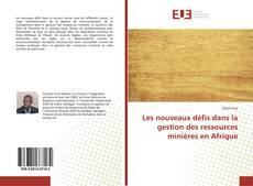 Les nouveaux défis dans la gestion des ressources minières en Afrique的封面