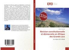 Обложка Révision constitutionnelle et démocratie en Afrique des Grands Lacs