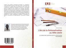 Bookcover of L'Art de la fictionalisation au XIXe siècle