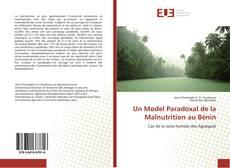 Bookcover of Un Model Paradoxal de la Malnutrition au Bénin