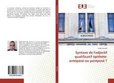 Bookcover of Syntaxe de l'adjectif qualificatif épithète: antéposé ou postposé ?