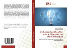 Borítókép a  Méthodes d'amélioration pour le diagnostic des câbles électriques - hoz