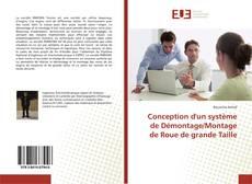 Conception d'un système de Démontage/Montage de Roue de grande Taille的封面