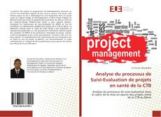 Copertina di Analyse du processus de Suivi-Evaluation de projets en santé de la CTB