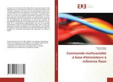 Buchcover von Commande multivariable à base d'émulateurs à inférence floue