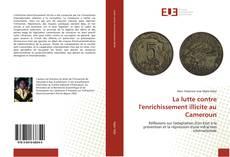 Bookcover of La lutte contre l'enrichissement illicite au Cameroun