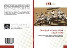 Обложка Fêtes judiciaires au XII et au XIII siècle