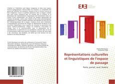 Couverture de Représentations culturelles et linguistiques de l'espace de passage