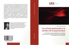 Bookcover of Les crimes passionnels à la lumière de la psychanalyse