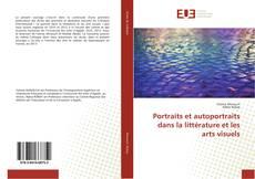 Bookcover of Portraits et autoportraits dans la littérature et les arts visuels