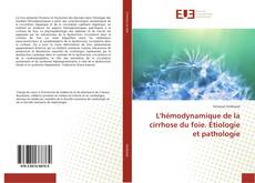 Обложка L'hémodynamique de la cirrhose du foie. Étiologie et pathologie
