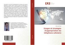 Bookcover of Usages et stratégies d'appropriation du téléphone cellulaire
