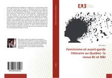 Bookcover of Feminisme et avant-garde litteraire au Quebec- la revue BJ et NBJ