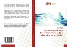 Bookcover of Convection naturelle tridimensionnelle autour d'un cône de révolution