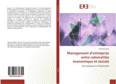 Bookcover of Management d'entreprise entre rationalités économique et sociale