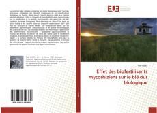 Copertina di Effet des biofertilisants mycorhiziens sur le blé dur biologique