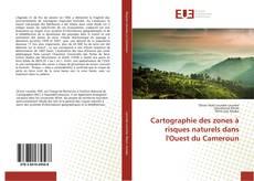 Cartographie des zones à risques naturels dans l'Ouest du Cameroun的封面