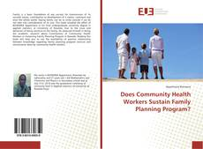 Couverture de Does Community Health Workers Sustain Family Planning Program?