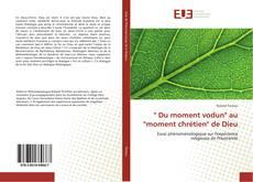 """Bookcover of """" Du moment vodun"""" au """"moment chrétien"""" de Dieu"""