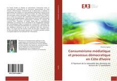 Consumérisme médiatique et processus démocratique en Côte d'Ivoire kitap kapağı