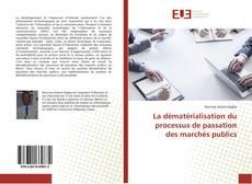 Buchcover von La dématérialisation du processus de passation des marchés publics