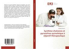 Synthèse chalcones et pyrazolines quinoleique à objectif thérapeutique kitap kapağı