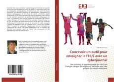 Bookcover of Concevoir un outil pour enseigner le FLE/S avec un cyberjournal