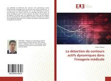Borítókép a  La détection de contours actifs dynamiques dans l'imagerie médicale - hoz