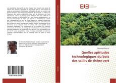 Обложка Quelles aptitudes technologiques du bois des taillis de chêne vert
