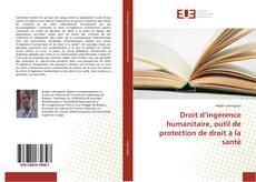 Bookcover of Droit d'ingérence humanitaire, outil de protection de droit à la santé