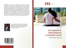 Bookcover of Les logements intermédiaires à caractère social