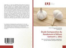 Bookcover of Étude Comparative du Rendement d'Allium Sativum L. (AIL)