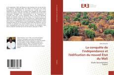 Bookcover of La conquête de l'indépendance et l'édification du nouvel État du Mali