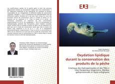Bookcover of Oxydation lipidique durant la conservation des produits de la pêche