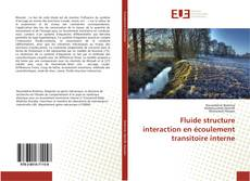 Fluide structure interaction en écoulement transitoire interne kitap kapağı
