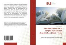 Portada del libro de Représentations de la langue française en Algérie et au Liban - Tome 1