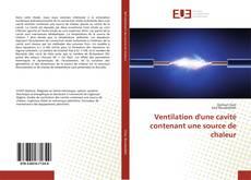 Capa do livro de Ventilation d'une cavité contenant une source de chaleur